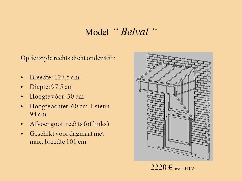 Model Belval 2220 € excl. BTW Optie: zijde rechts dicht onder 45°:
