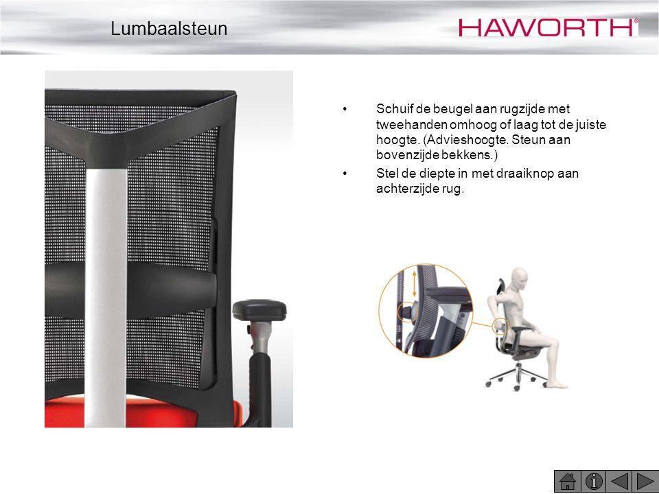 Lumbaalsteun Schuif de beugel aan rugzijde met tweehanden omhoog of laag tot de juiste hoogte. (Advieshoogte. Steun aan bovenzijde bekkens.)