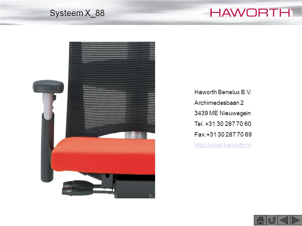 Systeem X_88 Haworth Benelux B.V. Archimedesbaan 2 3439 ME Nieuwegein