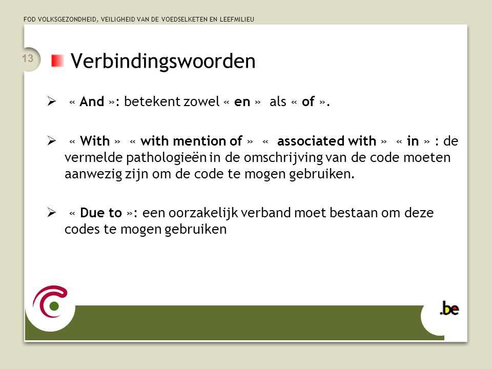 Verbindingswoorden « And »: betekent zowel « en » als « of ».