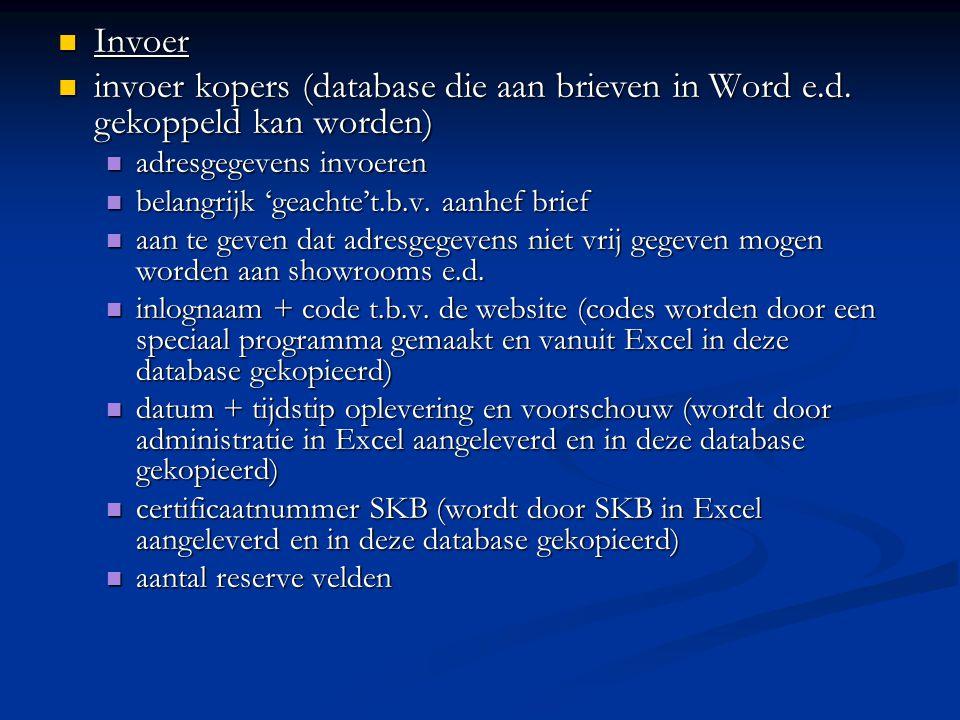 Invoer invoer kopers (database die aan brieven in Word e.d. gekoppeld kan worden) adresgegevens invoeren.