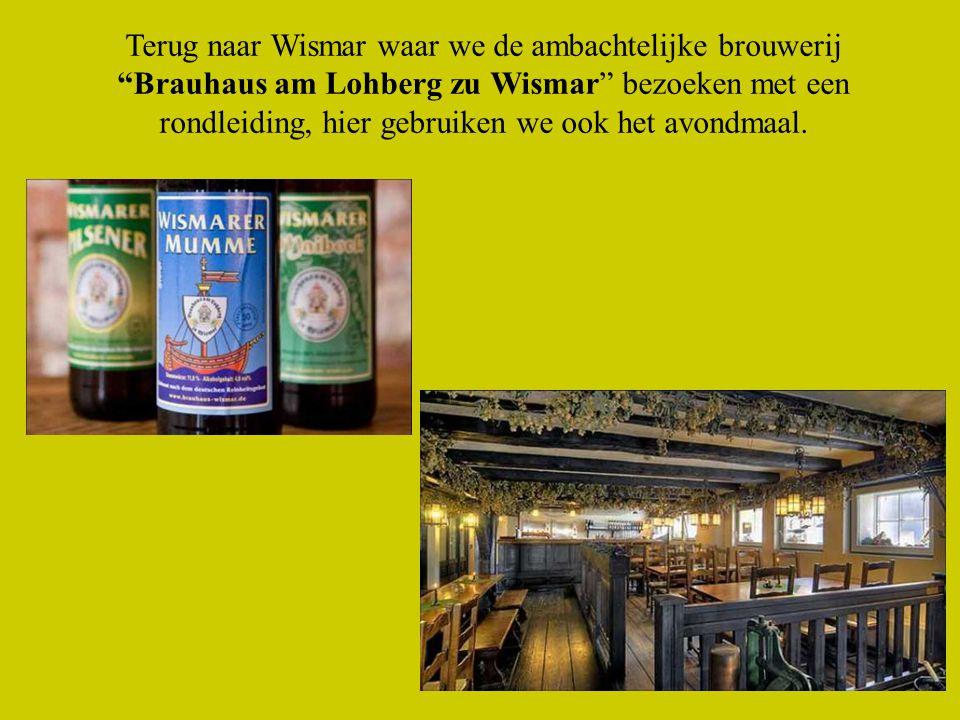 Terug naar Wismar waar we de ambachtelijke brouwerij Brauhaus am Lohberg zu Wismar bezoeken met een rondleiding, hier gebruiken we ook het avondmaal.