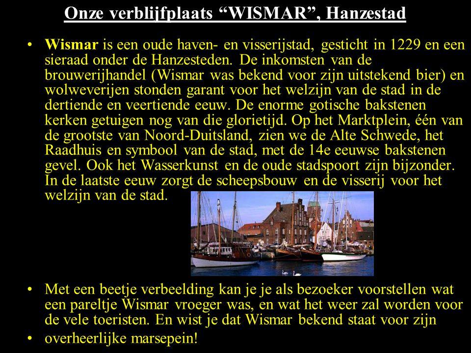 Onze verblijfplaats WISMAR , Hanzestad