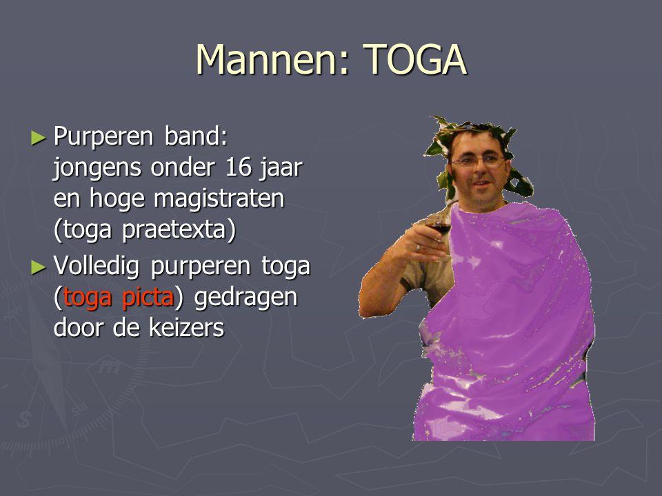 Mannen: TOGA Purperen band: jongens onder 16 jaar en hoge magistraten (toga praetexta) Volledig purperen toga (toga picta) gedragen door de keizers.