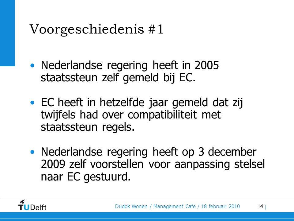 Voorgeschiedenis #1 Nederlandse regering heeft in 2005 staatssteun zelf gemeld bij EC.
