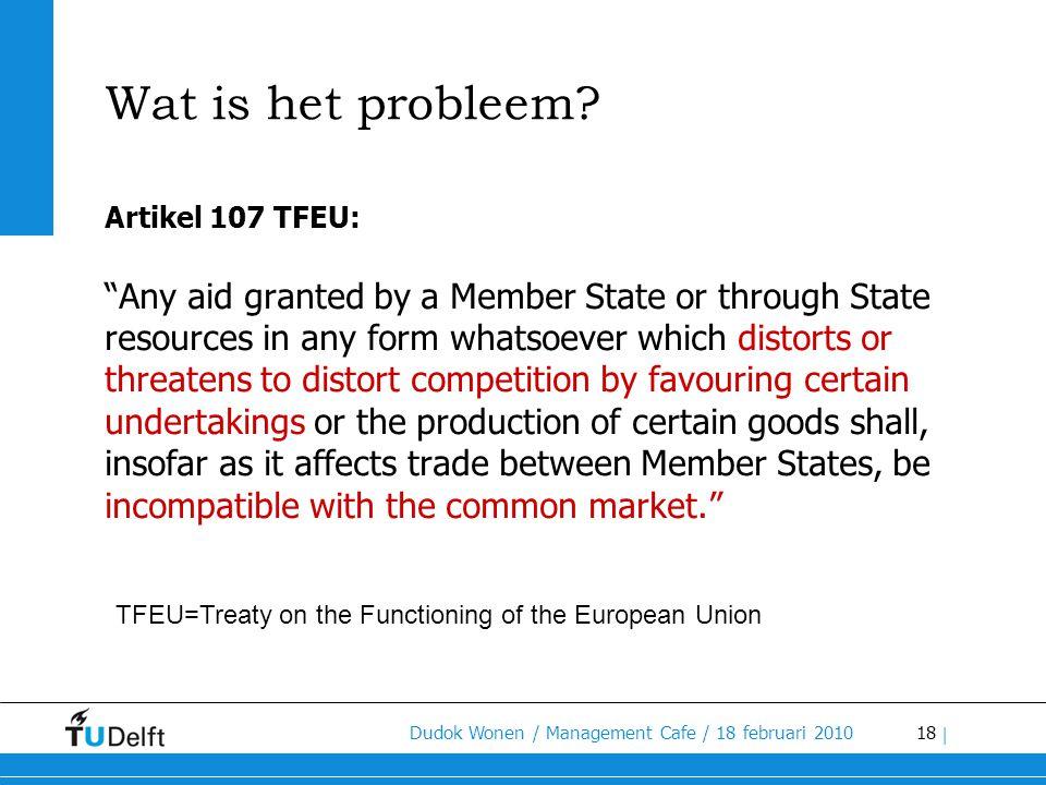 Wat is het probleem Artikel 107 TFEU: