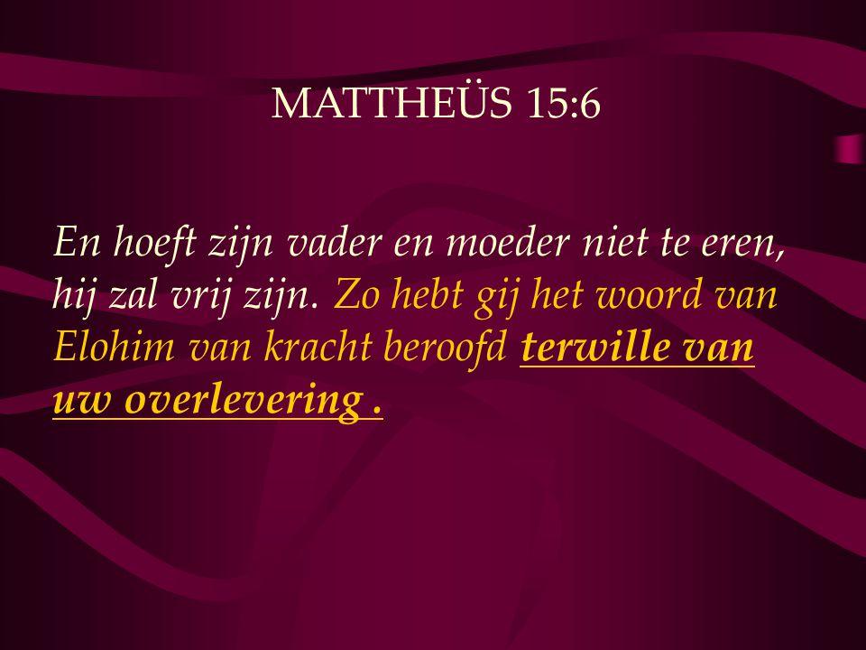 MATTHEÜS 15:6