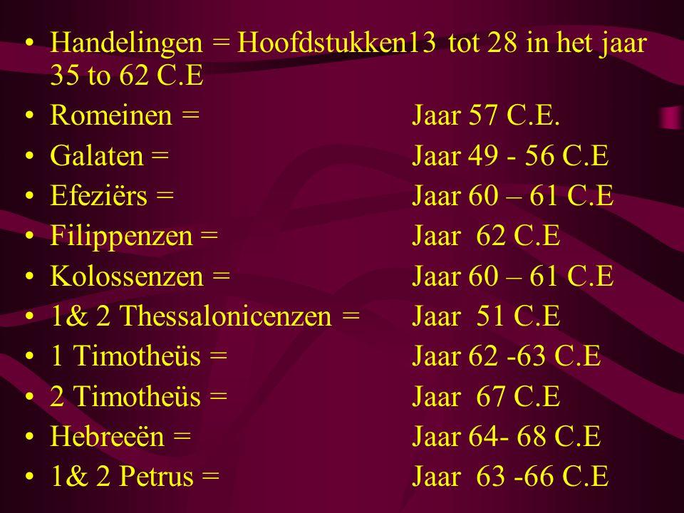 Handelingen = Hoofdstukken13 tot 28 in het jaar 35 to 62 C.E