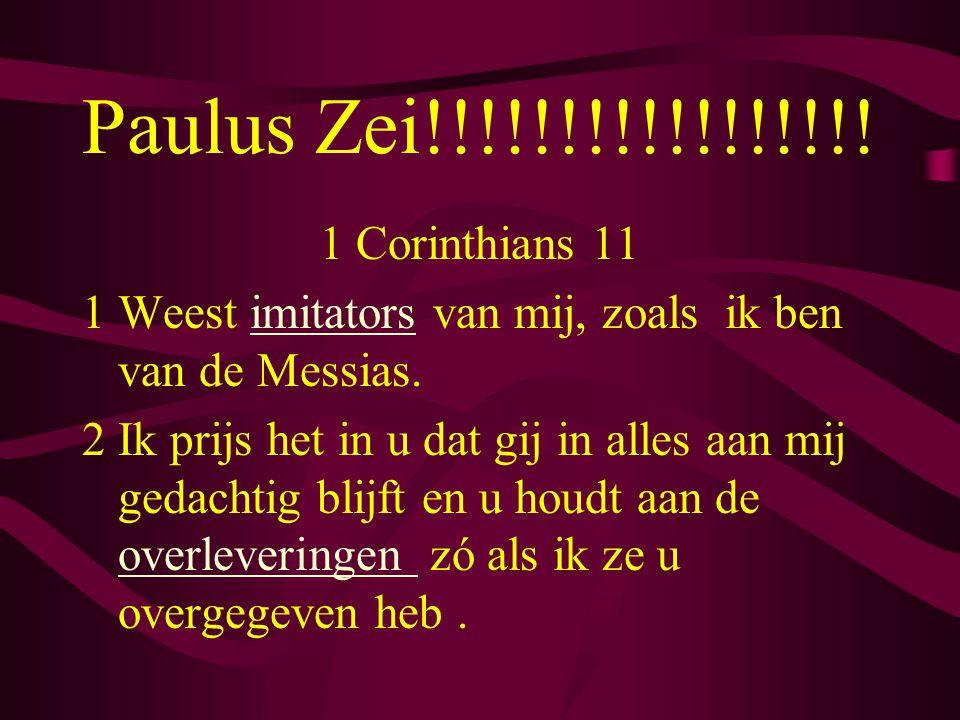 Paulus Zei!!!!!!!!!!!!!!!!! 1 Corinthians 11