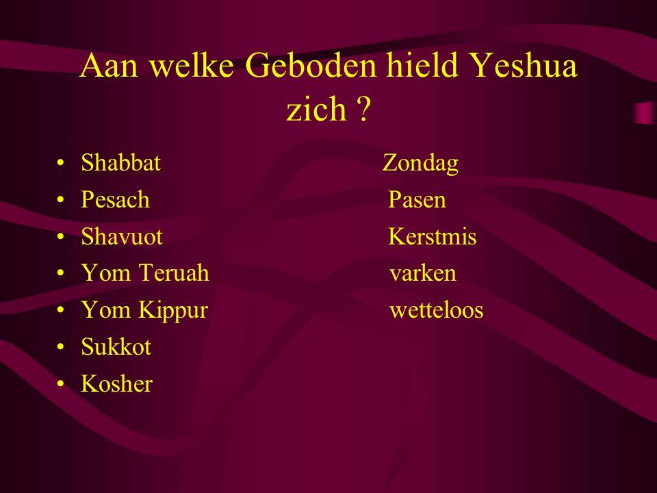 Aan welke Geboden hield Yeshua zich