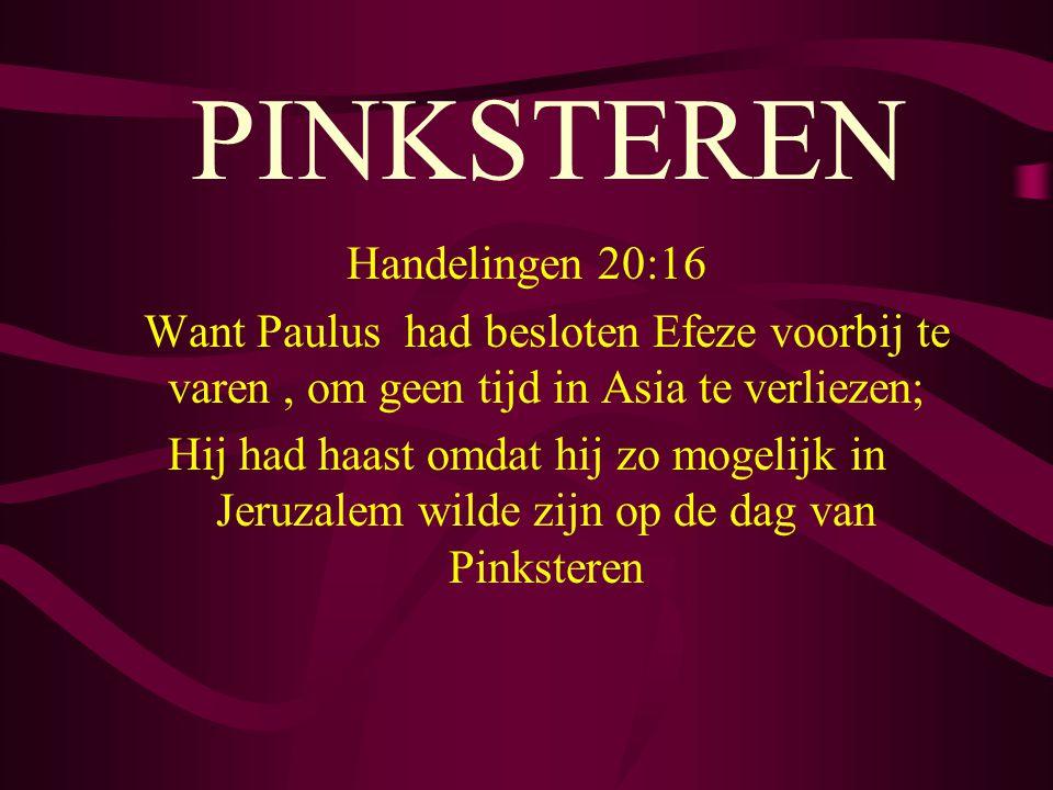 PINKSTEREN Handelingen 20:16