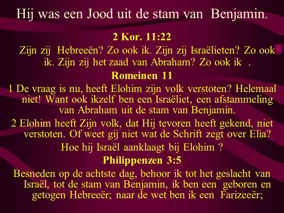Hij was een Jood uit de stam van Benjamin.