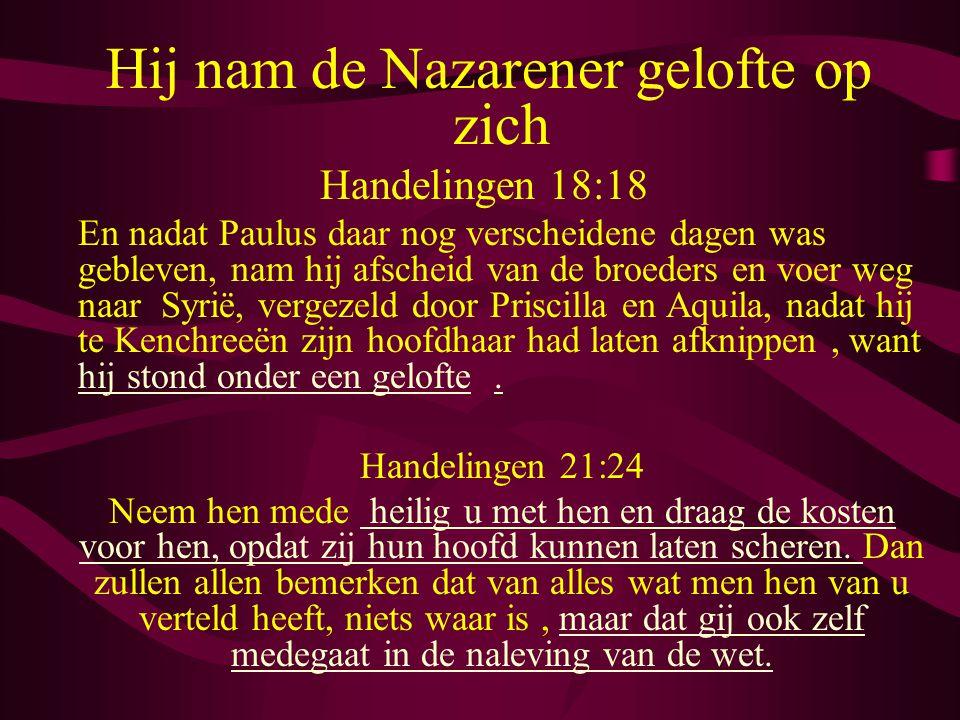 Hij nam de Nazarener gelofte op zich