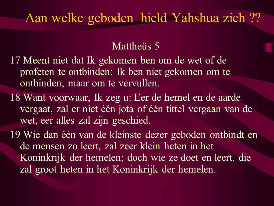 Aan welke geboden hield Yahshua zich