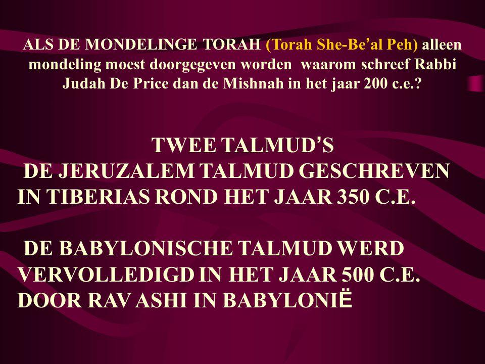 DE JERUZALEM TALMUD GESCHREVEN IN TIBERIAS ROND HET JAAR 350 C.E.