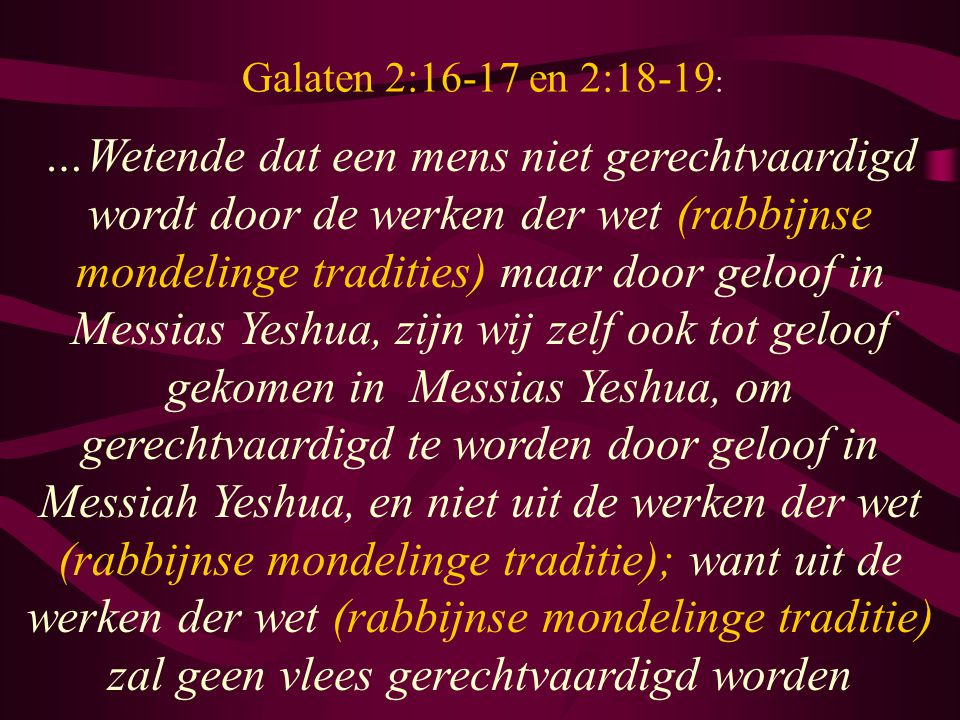 Galaten 2:16-17 en 2:18-19: