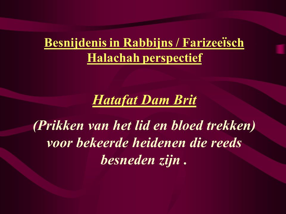 Besnijdenis in Rabbijns / Farizeeïsch Halachah perspectief