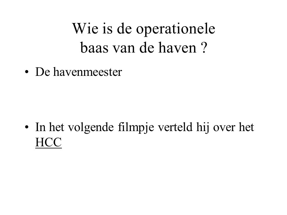 Wie is de operationele baas van de haven