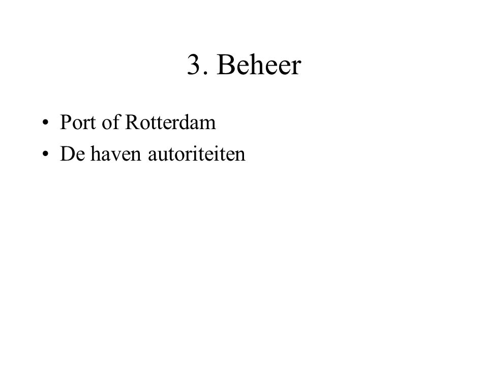 3. Beheer Port of Rotterdam De haven autoriteiten