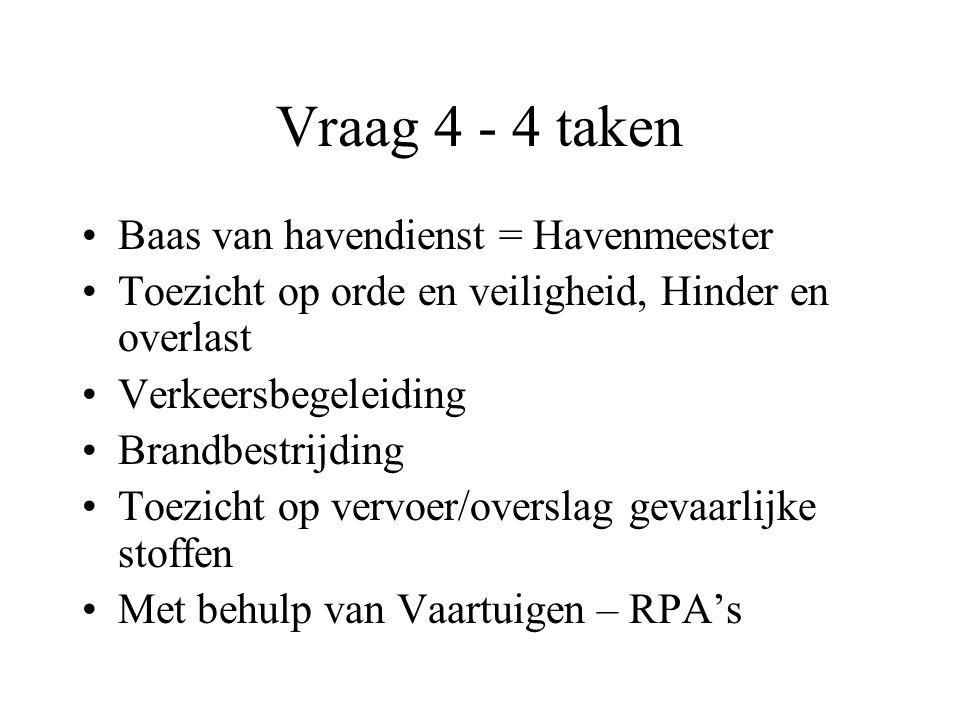 Vraag 4 - 4 taken Baas van havendienst = Havenmeester