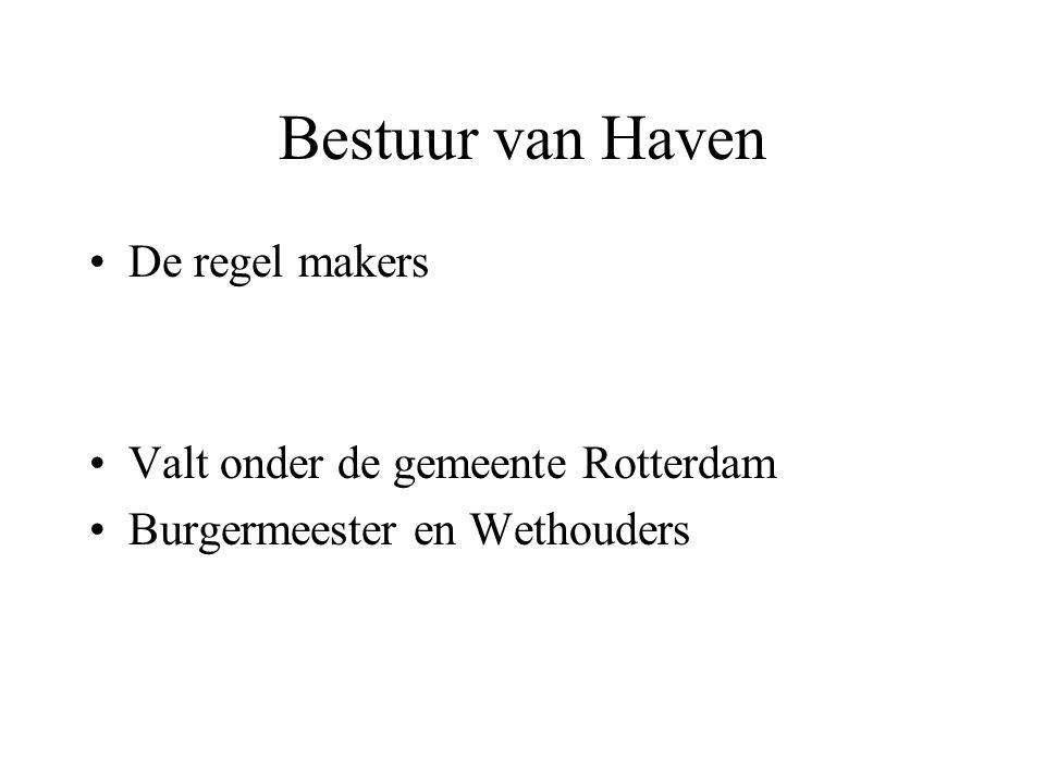 Bestuur van Haven De regel makers Valt onder de gemeente Rotterdam