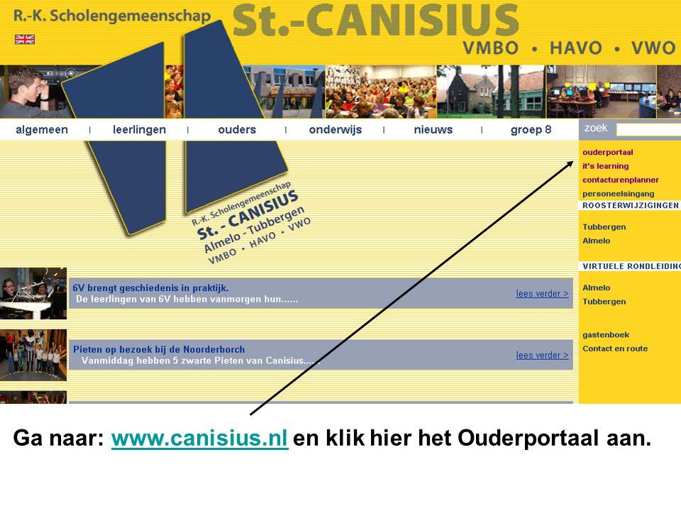 Ga naar: www.canisius.nl en klik hier het Ouderportaal aan.