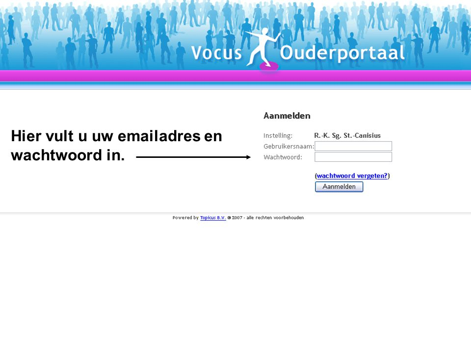 Hier vult u uw emailadres en wachtwoord in.
