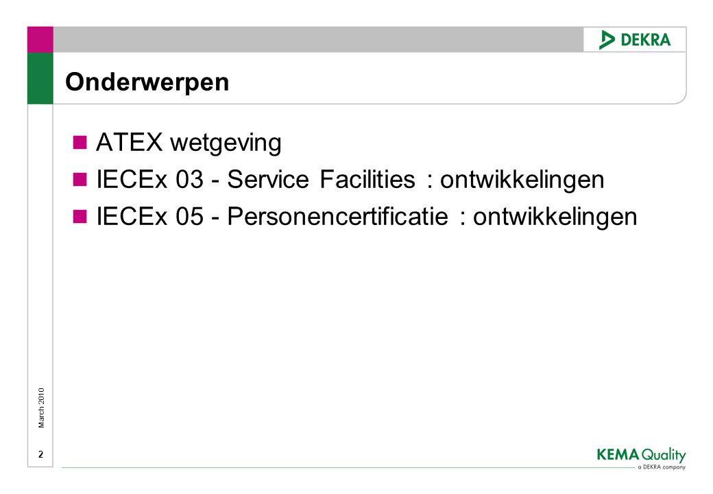 Onderwerpen ATEX wetgeving. IECEx 03 - Service Facilities : ontwikkelingen.