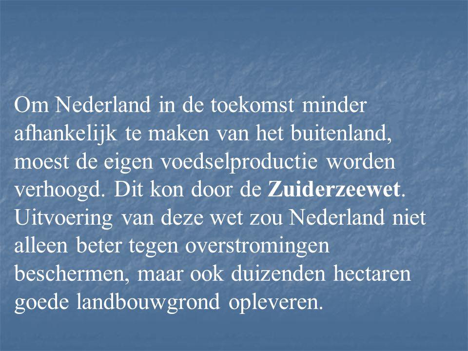 Om Nederland in de toekomst minder afhankelijk te maken van het buitenland, moest de eigen voedselproductie worden verhoogd.