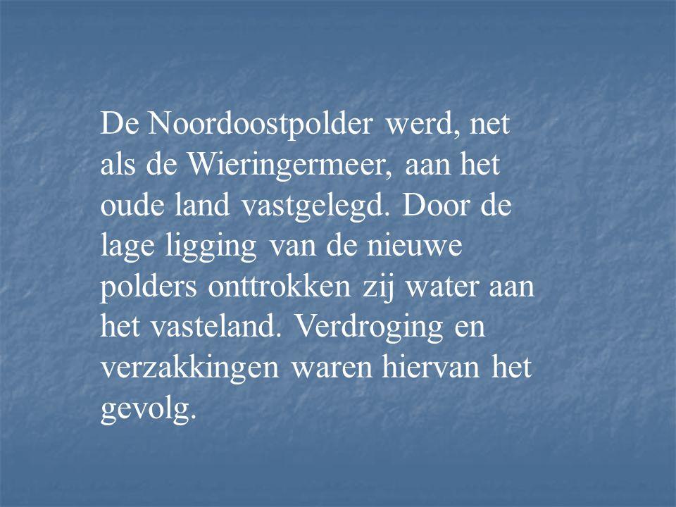 De Noordoostpolder werd, net als de Wieringermeer, aan het oude land vastgelegd.