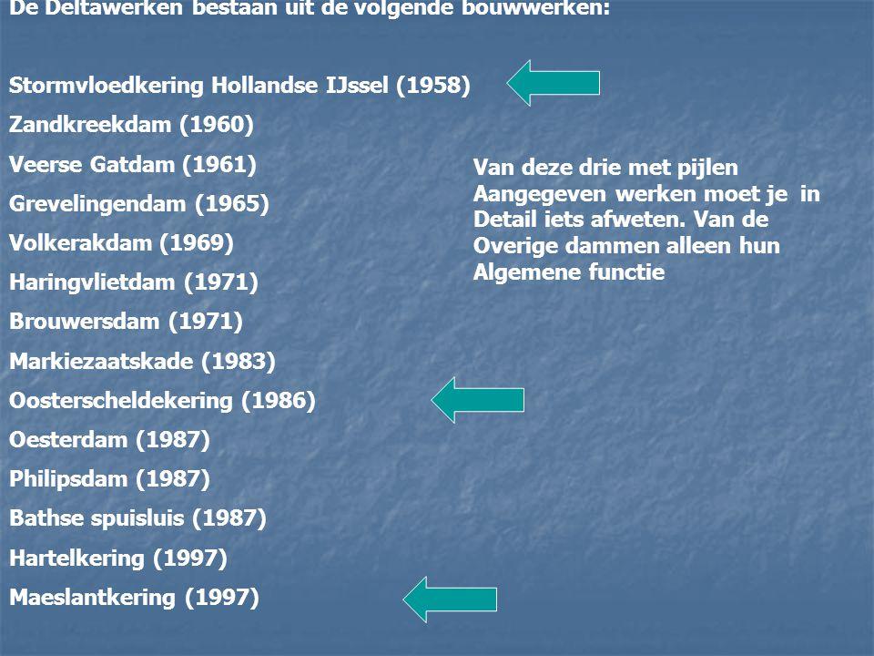 De Deltawerken bestaan uit de volgende bouwwerken: