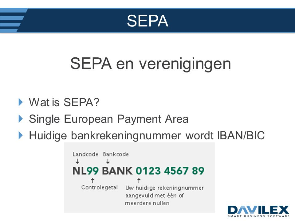 SEPA SEPA en verenigingen Wat is SEPA Single European Payment Area