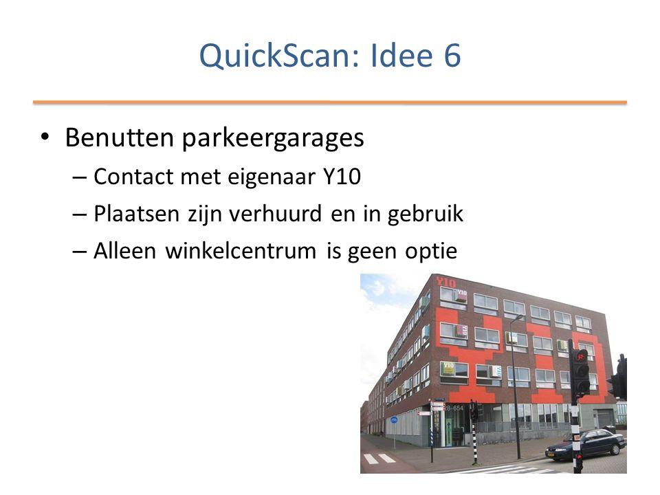 QuickScan: Idee 6 Benutten parkeergarages Contact met eigenaar Y10