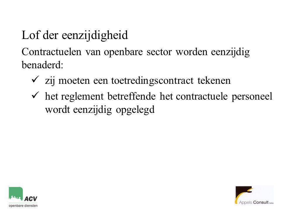 Lof der eenzijdigheid Contractuelen van openbare sector worden eenzijdig benaderd: zij moeten een toetredingscontract tekenen.