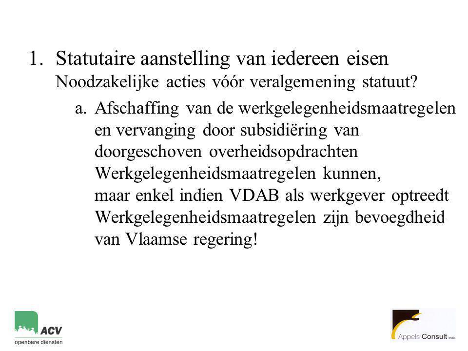 Statutaire aanstelling van iedereen eisen Noodzakelijke acties vóór veralgemening statuut