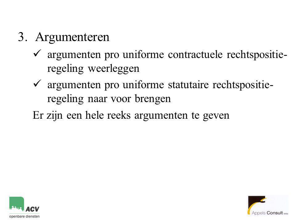 Argumenteren argumenten pro uniforme contractuele rechtspositie-regeling weerleggen.