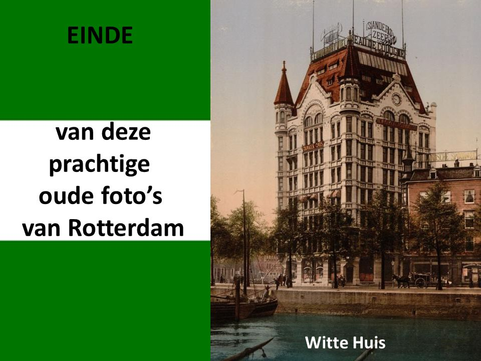 EINDE van deze prachtige oude foto's van Rotterdam