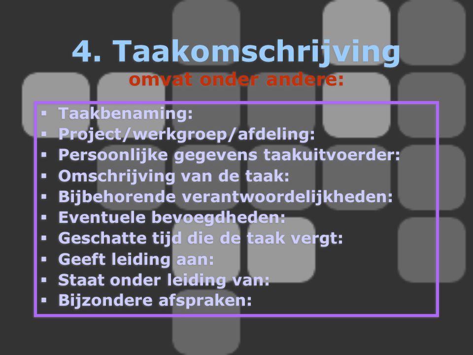 4. Taakomschrijving omvat onder andere: