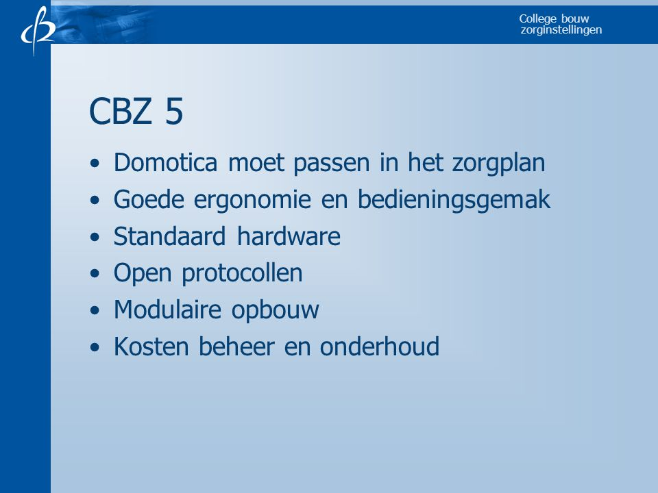 CBZ 5 Domotica moet passen in het zorgplan