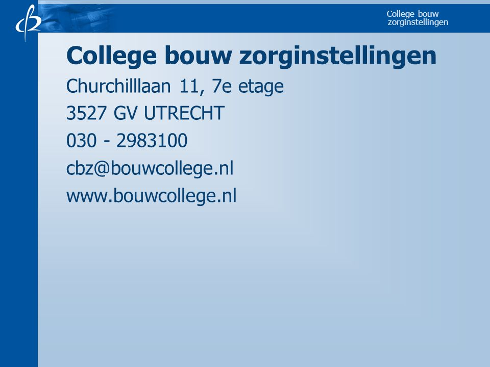 College bouw zorginstellingen