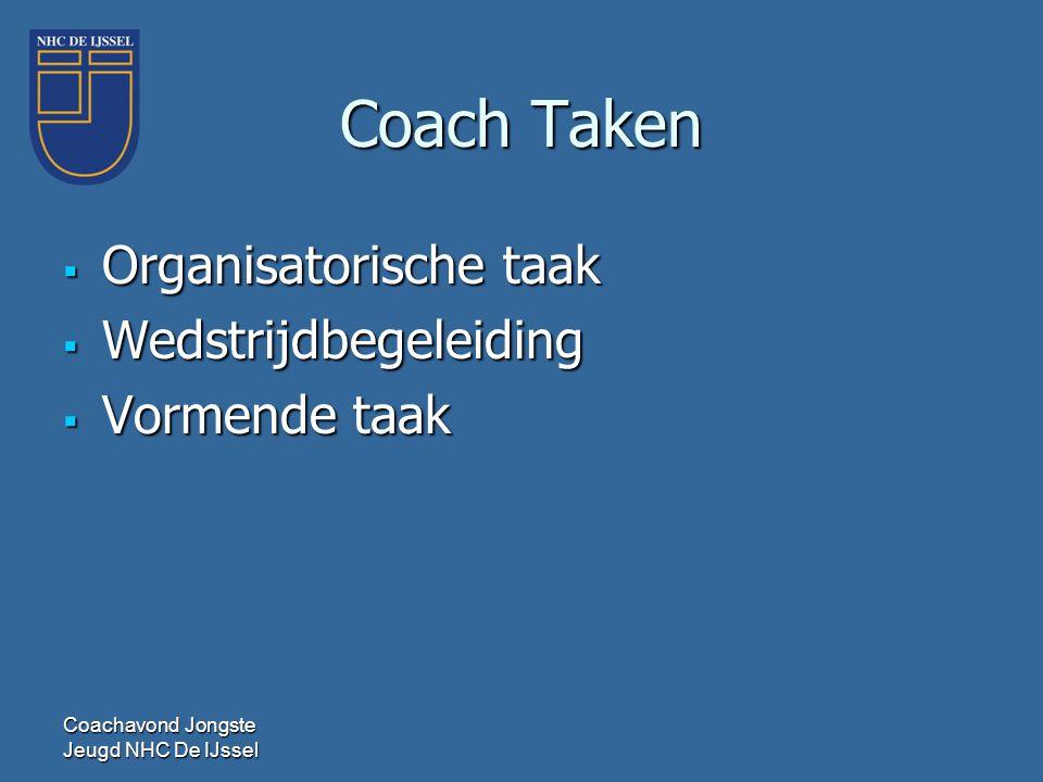 Coach Taken Organisatorische taak Wedstrijdbegeleiding Vormende taak
