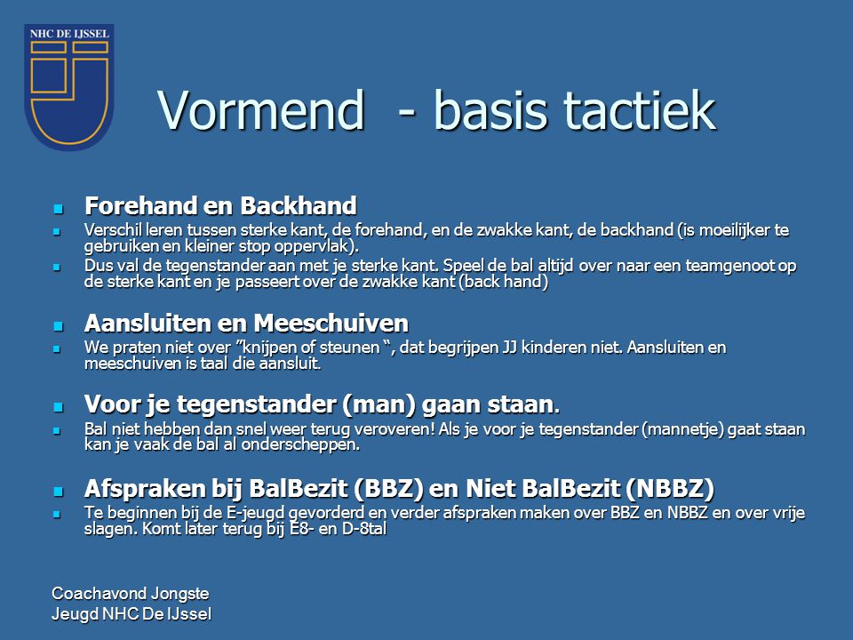 Vormend - basis tactiek