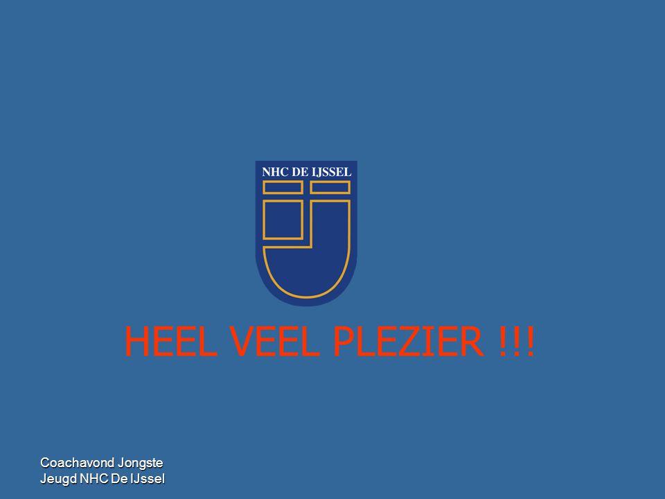 HEEL VEEL PLEZIER !!! Coachavond Jongste Jeugd NHC De IJssel