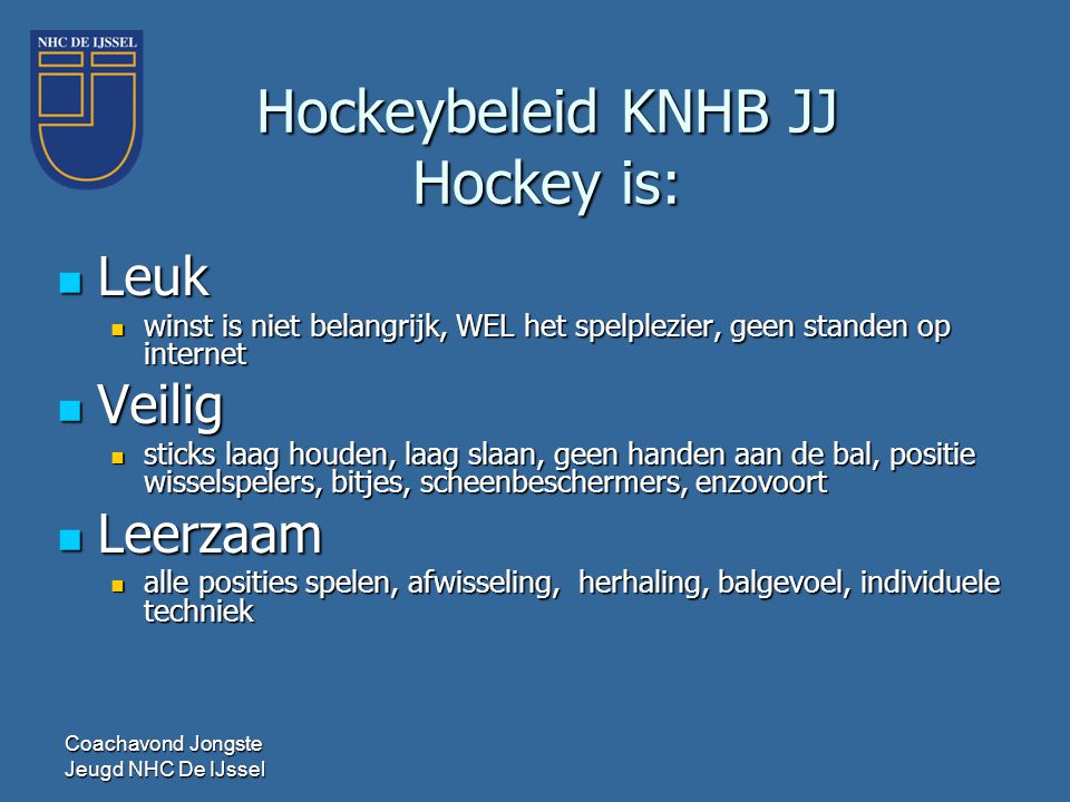 Hockeybeleid KNHB JJ Hockey is:
