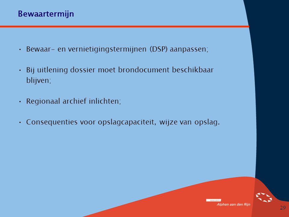 Bewaartermijn Bewaar- en vernietigingstermijnen (DSP) aanpassen;