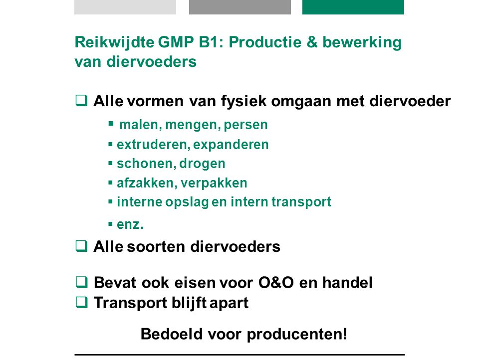 Reikwijdte GMP B1: Productie & bewerking van diervoeders