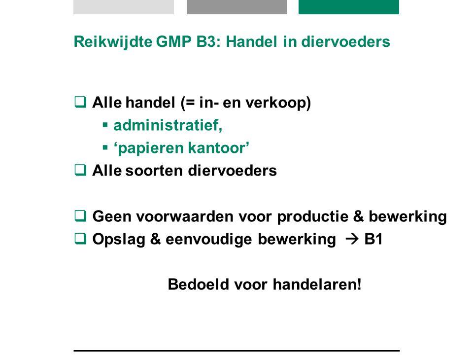 Reikwijdte GMP B3: Handel in diervoeders