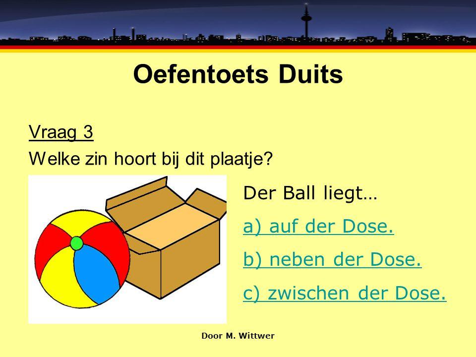 Oefentoets Duits Vraag 3 Welke zin hoort bij dit plaatje
