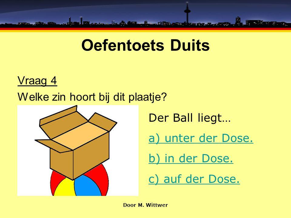Oefentoets Duits Vraag 4 Welke zin hoort bij dit plaatje