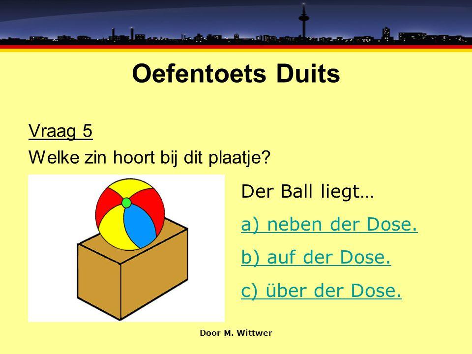 Oefentoets Duits Vraag 5 Welke zin hoort bij dit plaatje